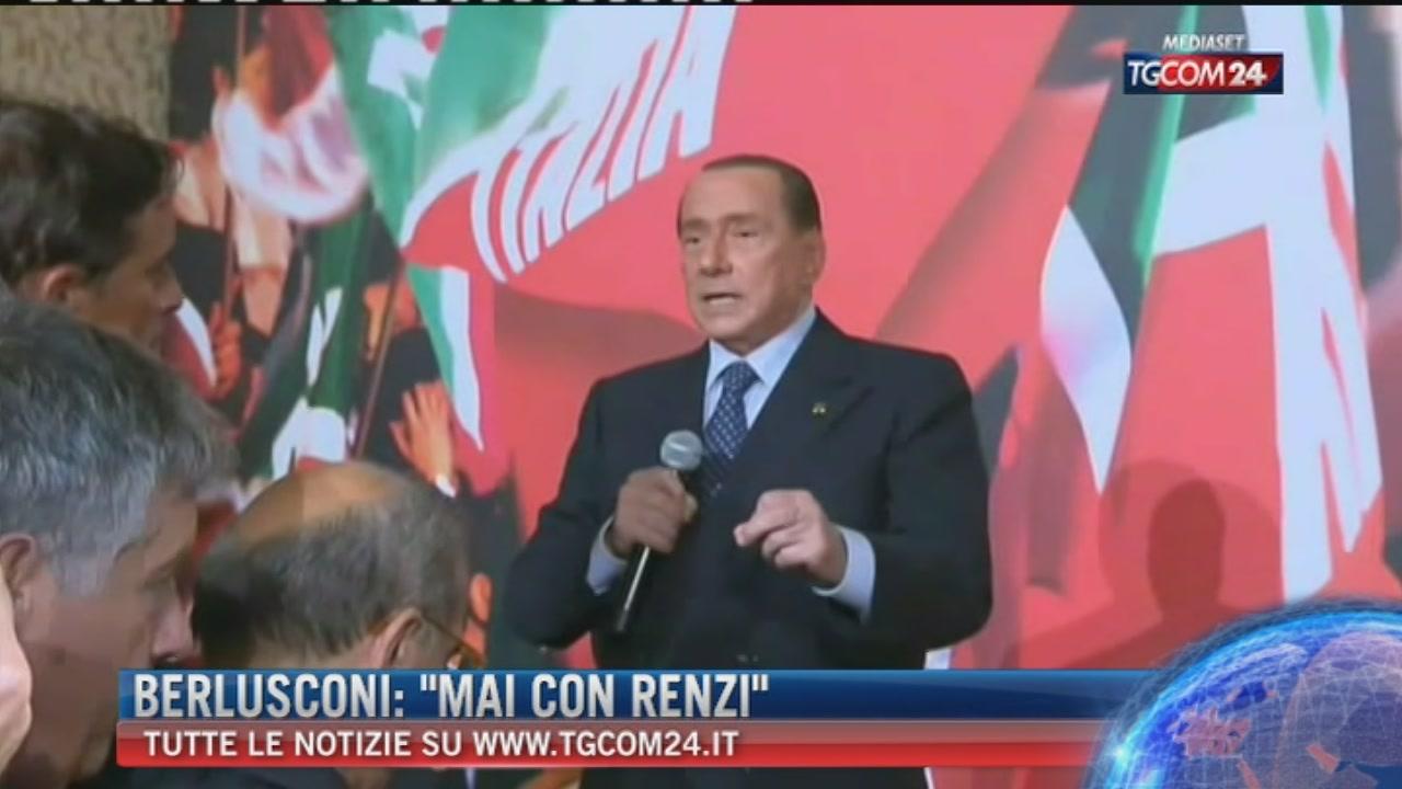 """Berlusconi: """"Mai al governo con Renzi né ora né dopo le elezioni"""""""