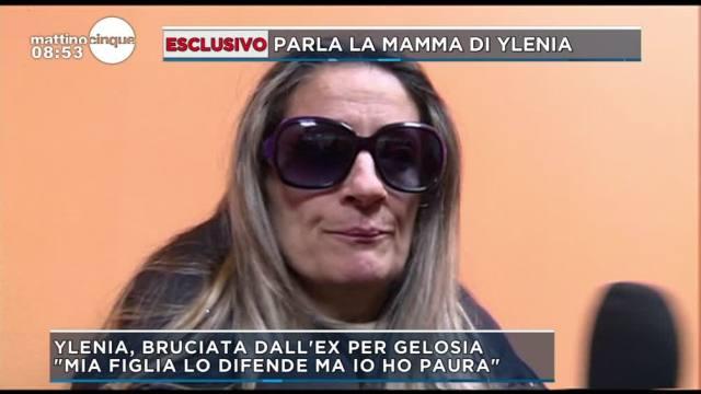 Ylenia, bruciata dall'ex: parla la mamma