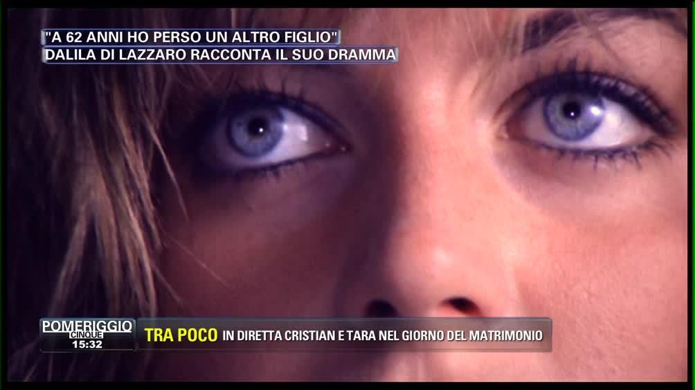 Dalila Di Lazzaro racconta il suo dramma