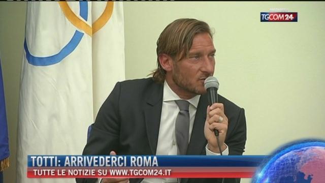Breaking News delle ore 16.00 Totti: Arrivederci Roma